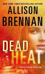 Dead Heat - Allison Brennan