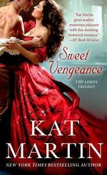 Sweet Vengeance : Lords Trilogy - Kat Martin