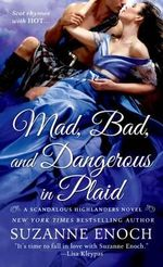 Mad, Bad and Dangerous in Plaid : Scandalous Highlanders - Suzanne Enoch