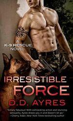 Irresistible Force - D. D. Ayres