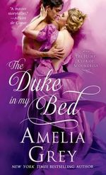 The Duke in My Bed - Amelia Grey