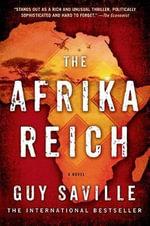 The Afrika Reich - Guy Saville