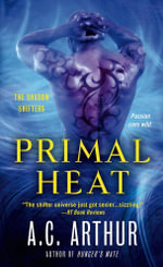 Primal Heat : A Paranormal Shapeshifter Werejaguar Romance - A C Arthur