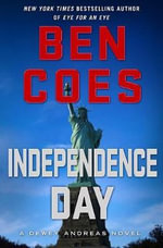 Independence Day : Dewey Andreas Series : Book 5 - Ben Coes