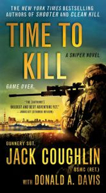 Time to Kill : A Sniper Novel - Gunnery Sergeant Jack Coughlin