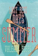 The Last Best Days of Summer - Valerie Hobbs
