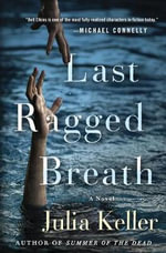 Last Ragged Breath : Bell Elkins Novels - Julia Keller