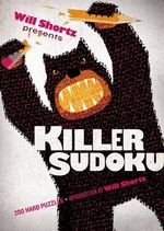Will Shortz Presents Killer Sudoku : 200 Hard Puzzles - Will Shortz