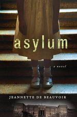 Asylum - Jeannette de Beauvoir