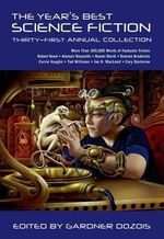 The Year's Best Science Fiction : Thirty-First Annual Collection - Gardner Dozois