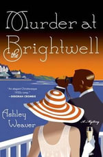 Murder at the Brightwell : A Mystery - Ashley Weaver