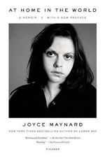 At Home in the World : A Memoir - Joyce Maynard