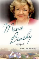 Maeve Binchy : The Biography - Piers Dudgeon