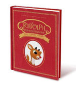 Rudolph the Red-Nosed Reindeer: The Classic Story : Deluxe 50th-Anniversary Edition - Thea Feldman