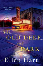 The Old Deep and Dark - Ellen Hart