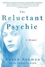 The Reluctant Psychic : A Memoir - Suzan Saxman