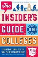 The Insider's Guide to the Colleges : Students on Campus Tell You What You Really Want to Know, 41st Edition