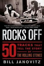 Rocks Off : 50 Tracks That Tell the Story of the Rolling Stones - Bill Janovitz