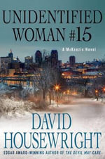 Unidentified Woman #15 : A McKenzie Novel - David Housewright