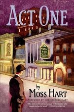 Act One : An Autobiography - Moss Hart