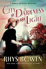 City of Darkness and Light : Molly Murphy Mysteries : Book 13 - Rhys Bowen