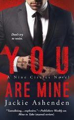 You Are Mine : Nine Circles - Jackie Ashenden
