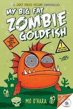 My Big Fat Zombie Goldfish - Mo O'Hara