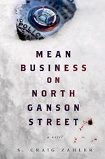 Mean Business on North Ganson Street - S Craig Zahler
