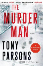 The Murder Man - Senior Lecturer Obstetrics and Gynaecology Department of Postgraduate Medical Education Tony Parsons