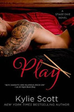 Play : Stage Dive Novel - Kylie Scott