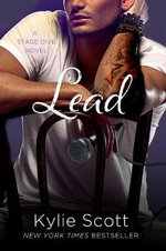 Lead : A Stage Dive Novel : Book 3 - Kylie Scott
