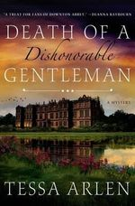 Death of a Dishonorable Gentleman : A Mystery - Tessa Arlen