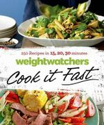Weight Watchers Cook It Fast : 250 Recipes in 15, 20, 30 Minutes - Weight Watchers