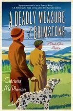 A Deadly Measure of Brimstone : A Dandy Gilver Mystery - Catriona McPherson