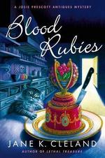 Blood Rubies : A Josie Prescott Antiques Mystery - Jane K Cleland