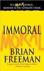 Immoral : Jonathan Stride Novels - Brian Freeman