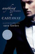 Anything He Wants & Castaway - Sara Fawkes