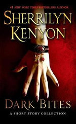 Dark Bites : A Short Story Collection - Sherrilyn Kenyon