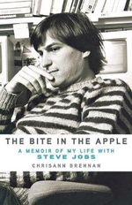 The Bite in the Apple : A Memoir of My Life with Steve Jobs - Chrisann Brennan