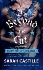 Beyond the Cut : Sinner's Tribe Motorcycle Club - Sarah Castille