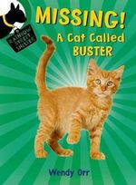 Missing! a Cat Called Buster : Rainbow Street Shelter - Wendy Orr
