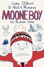 Moone Boy : The Blunder Years - Chris O'Dowd