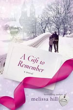 A Gift to Remember - Melissa Hill