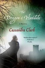 The Dragon of Handale : A Mystery - Cassandra Clark