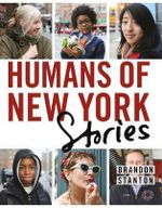 Humans of New York : Stories - Brandon Stanton