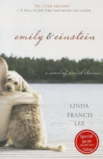 Emily and Einstein : A Novel of Second Chances - Linda Francis Lee