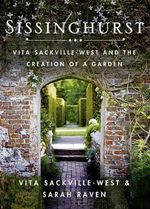 Sissinghurst : Vita Sackville-West and the Creation of a Garden - Vita Sackville-West