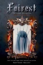 Fairest : The Lunar Chronicles: Levana's Story - Marissa Meyer