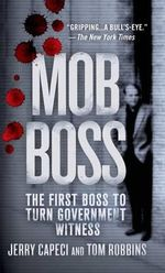 Mob Boss : The First Boss to Turn Government Witness - Jerry Capeci