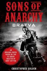 Sons of Anarchy : Bratva - Christopher Golden